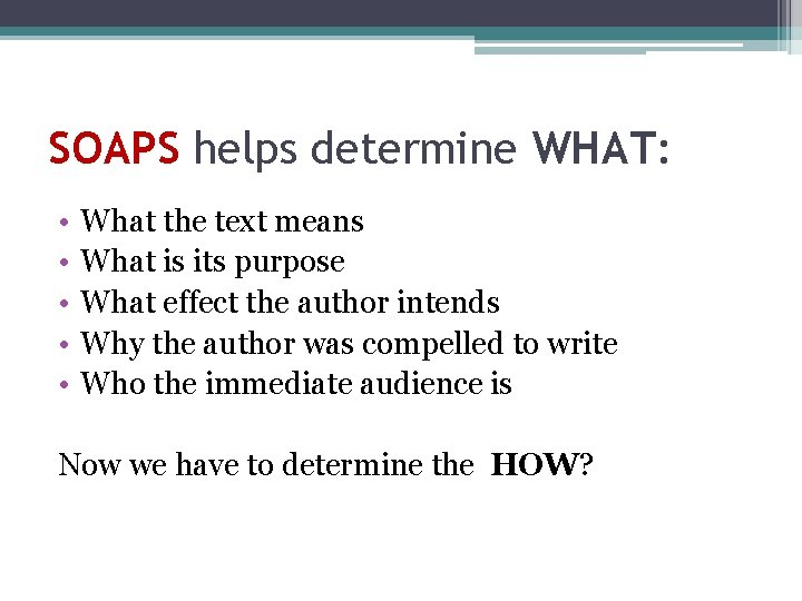 SOAPS helps determine WHAT: • • • What the text means What is its