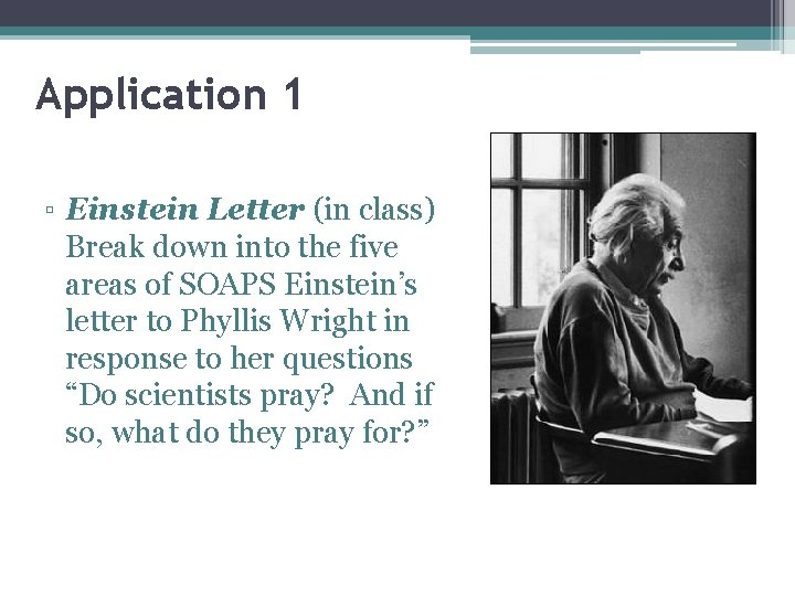 Application 1 ▫ Einstein Letter (in class) Break down into the five areas of