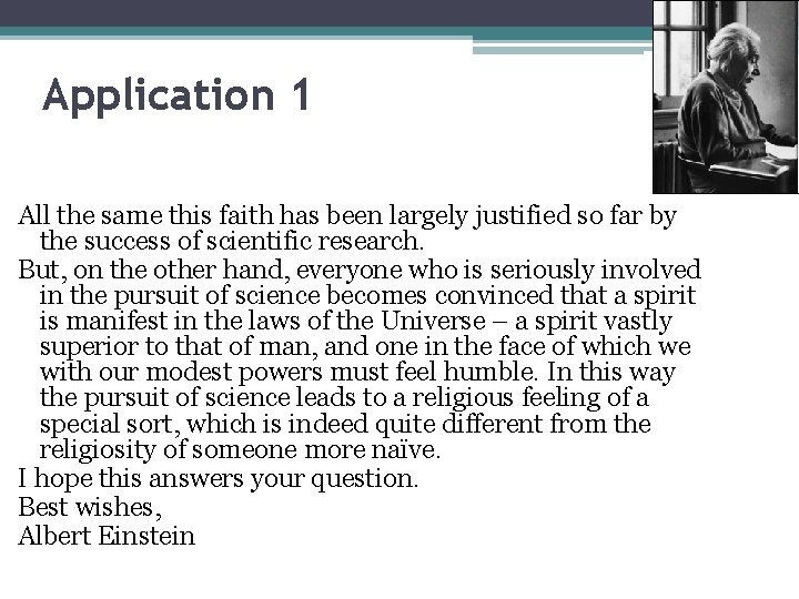 Application 1 All the same this faith has been largely justified so far by