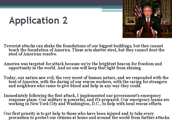 Application 2 Terrorist attacks can shake the foundations of our biggest buildings, but they