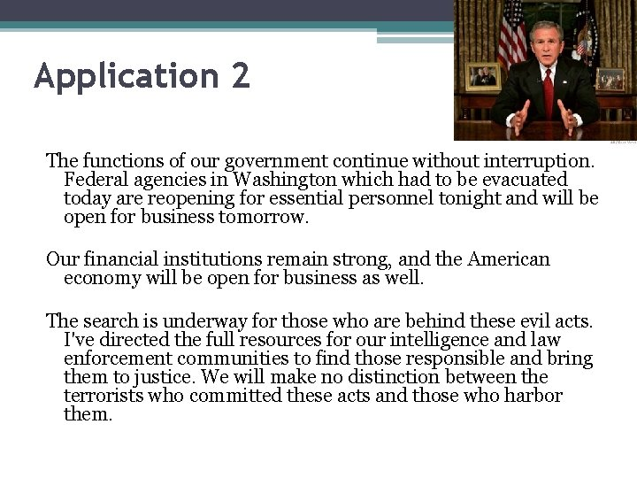 Application 2 The functions of our government continue without interruption. Federal agencies in Washington