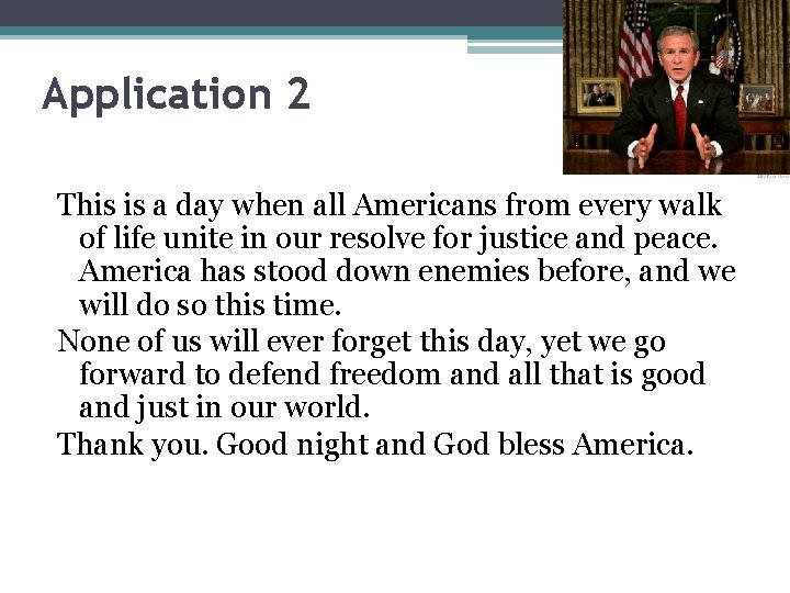 Application 2 This is a day when all Americans from every walk of life