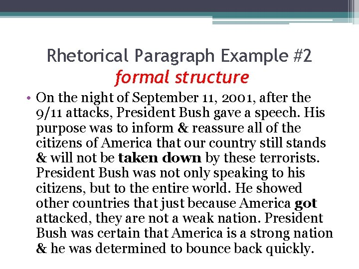Rhetorical Paragraph Example #2 formal structure • On the night of September 11, 2001,