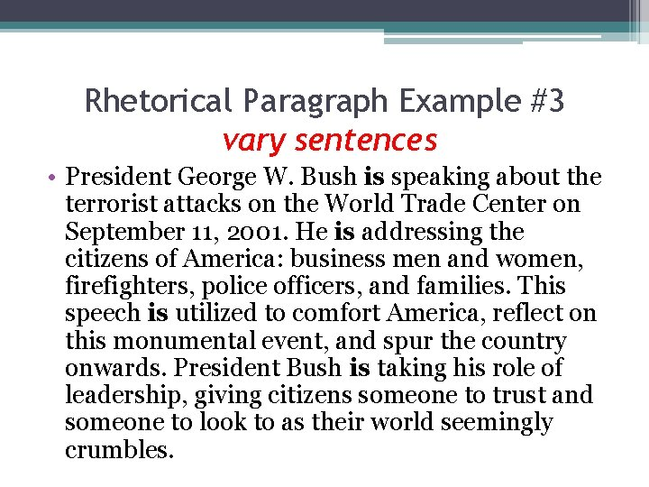 Rhetorical Paragraph Example #3 vary sentences • President George W. Bush is speaking about