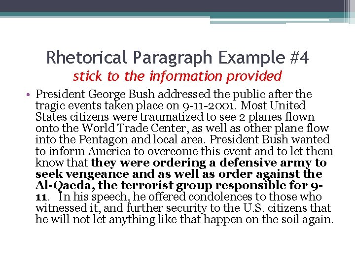 Rhetorical Paragraph Example #4 stick to the information provided • President George Bush addressed