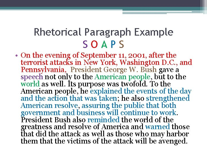 Rhetorical Paragraph Example SOAPS • On the evening of September 11, 2001, after the