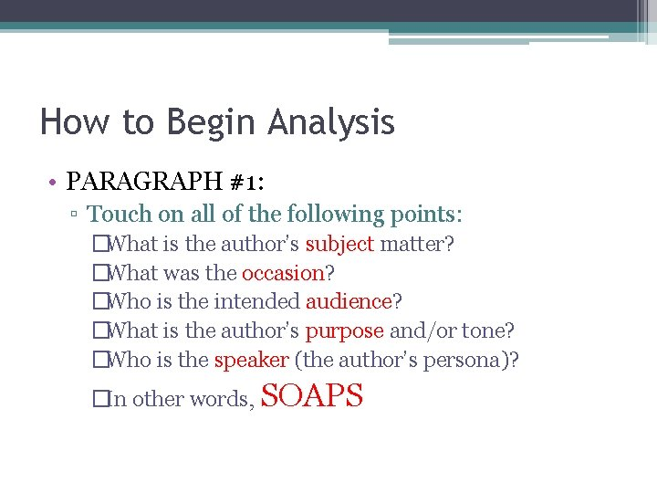 How to Begin Analysis • PARAGRAPH #1: ▫ Touch on all of the following
