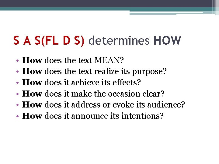 S A S(FL D S) determines HOW • • • How does the text