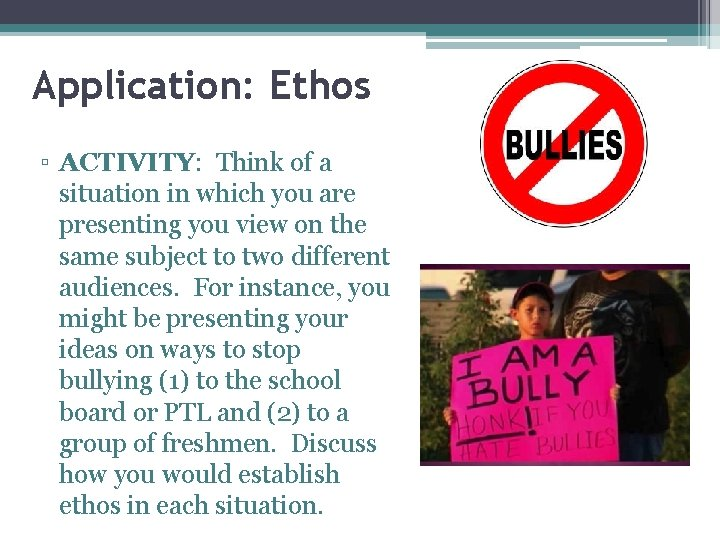 Application: Ethos ▫ ACTIVITY: Think of a situation in which you are presenting you