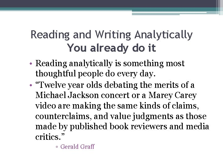 Reading and Writing Analytically You already do it • Reading analytically is something most