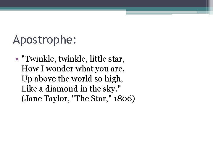 """Apostrophe: • """"Twinkle, twinkle, little star, How I wonder what you are. Up above"""