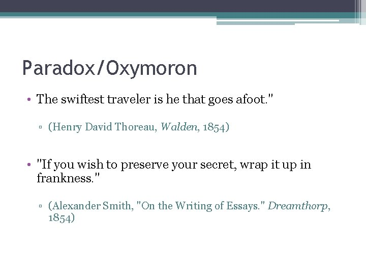 """Paradox/Oxymoron • The swiftest traveler is he that goes afoot. """" ▫ (Henry David"""