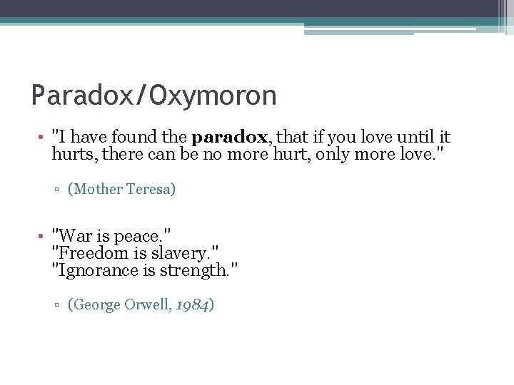 """Paradox/Oxymoron • """"I have found the paradox, that if you love until it hurts,"""