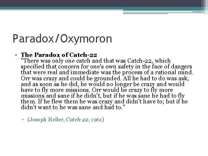 """Paradox/Oxymoron • The Paradox of Catch-22 """"There was only one catch and that was"""