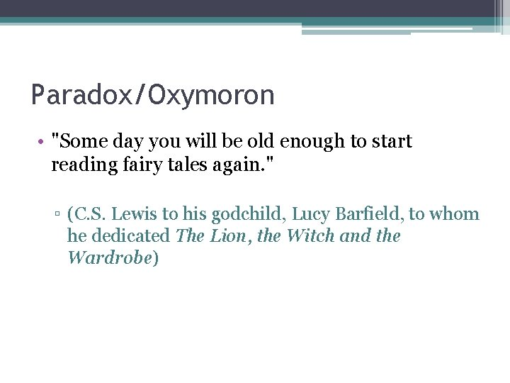 """Paradox/Oxymoron • """"Some day you will be old enough to start reading fairy tales"""