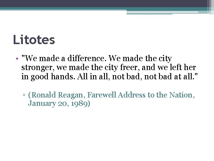 """Litotes • """"We made a difference. We made the city stronger, we made the"""