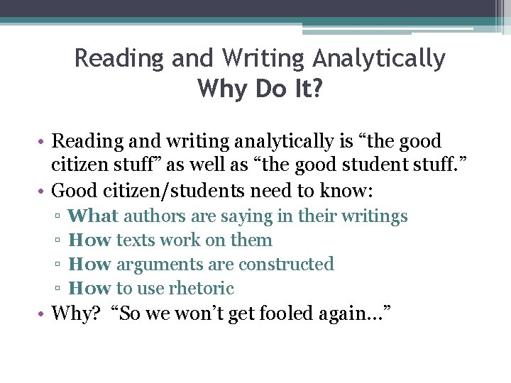 """Reading and Writing Analytically Why Do It? • Reading and writing analytically is """"the"""
