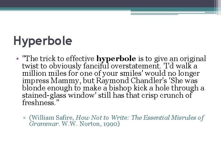"""Hyperbole • """"The trick to effective hyperbole is to give an original twist to"""