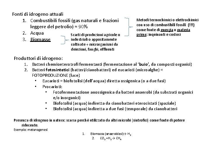 Fonti di idrogeno attuali 1. Combustibili fossili (gas naturali e frazioni leggere del petrolio)