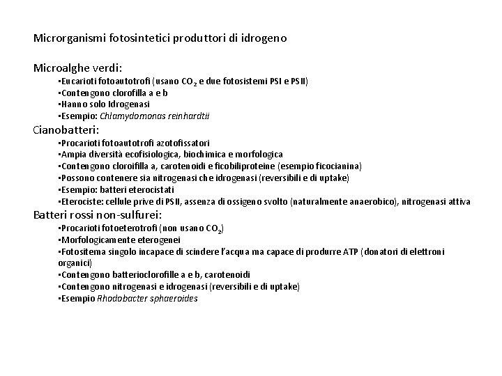 Microrganismi fotosintetici produttori di idrogeno Microalghe verdi: • Eucarioti fotoautotrofi (usano CO 2 e