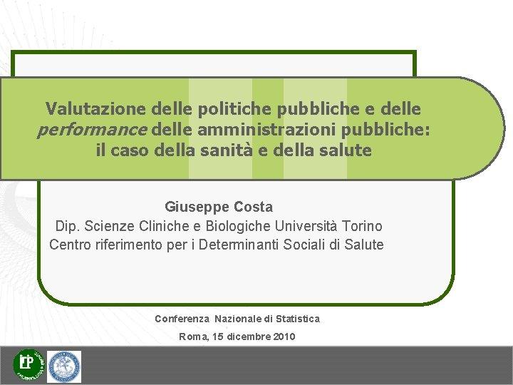 Valutazione delle politiche pubbliche e delle performance delle amministrazioni pubbliche: il caso della sanità