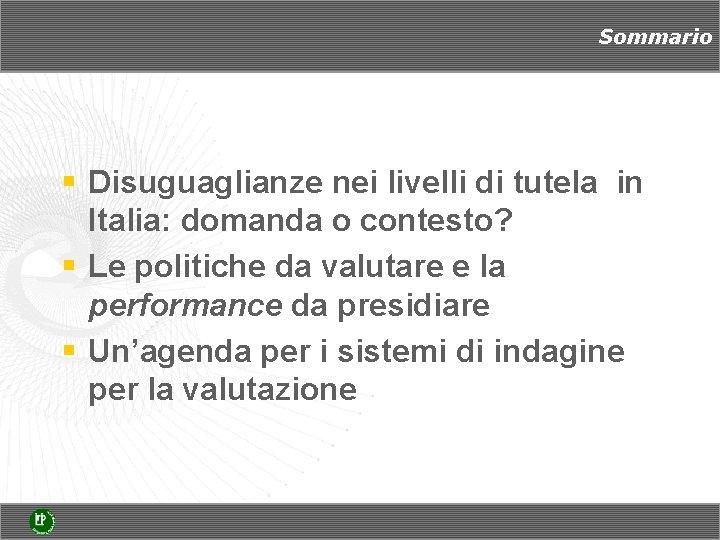 Sommario § Disuguaglianze nei livelli di tutela in Italia: domanda o contesto? § Le