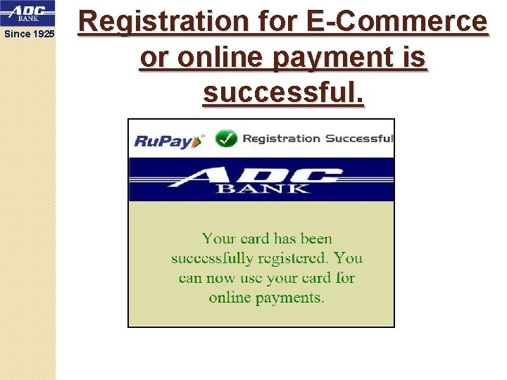 Since 1925 Registration for E-Commerce or online payment is successful.