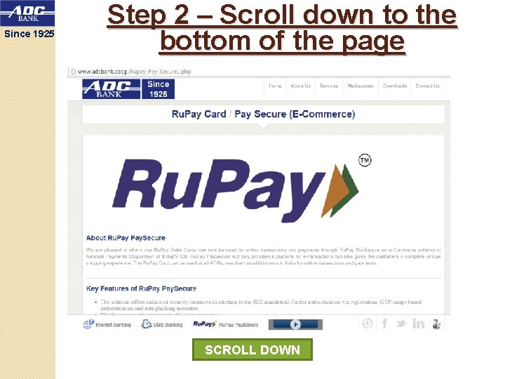 Since 1925 Step 2 – Scroll down to the bottom of the page SCROLL