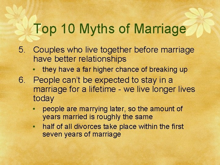 Top 10 Myths of Marriage 5. Couples who live together before marriage have better