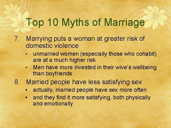 Top 10 Myths of Marriage 7. Marrying puts a woman at greater risk of