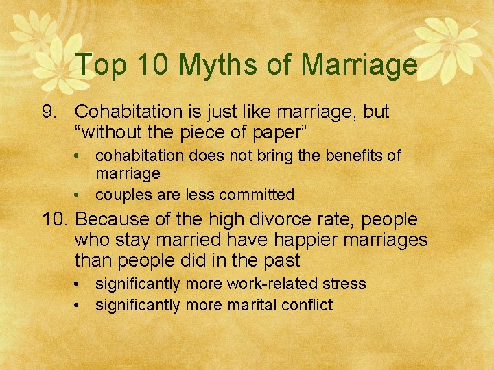 """Top 10 Myths of Marriage 9. Cohabitation is just like marriage, but """"without the"""