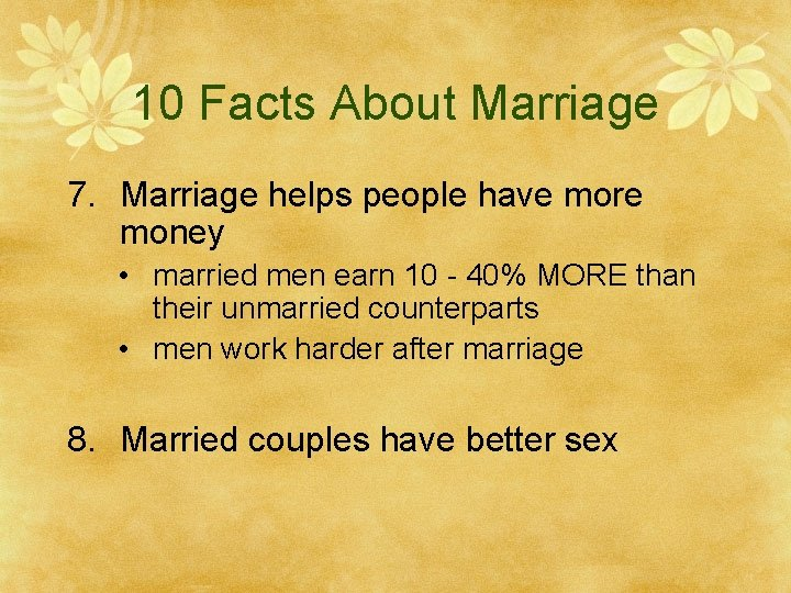 10 Facts About Marriage 7. Marriage helps people have more money • married men