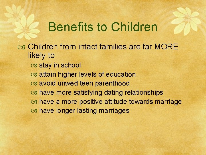 Benefits to Children from intact families are far MORE likely to stay in school