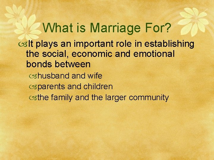 What is Marriage For? It plays an important role in establishing the social, economic