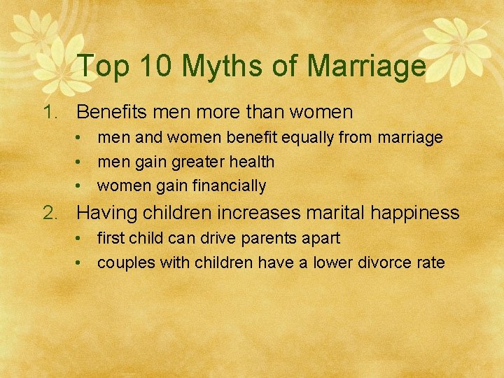Top 10 Myths of Marriage 1. Benefits men more than women • men and