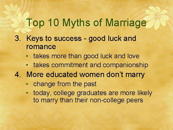 Top 10 Myths of Marriage 3. Keys to success - good luck and romance