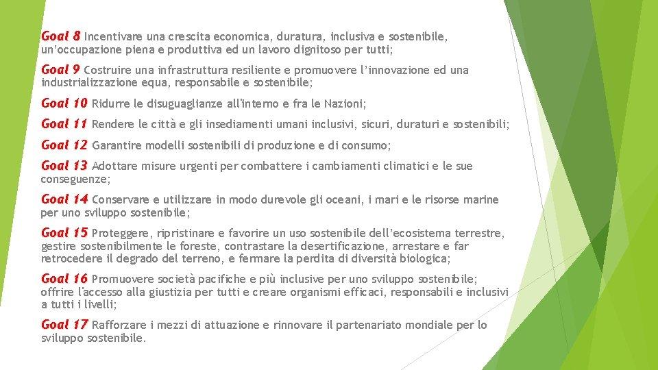 Goal 8 Incentivare una crescita economica, duratura, inclusiva e sostenibile, un'occupazione piena e produttiva