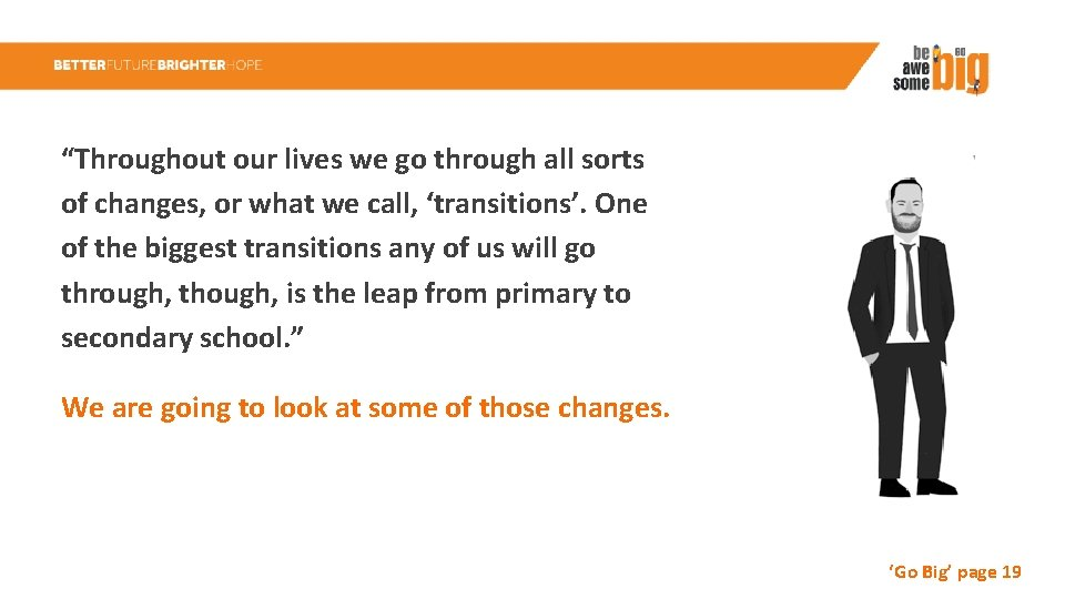 """""""Throughout our lives we go through all sorts of changes, or what we call,"""