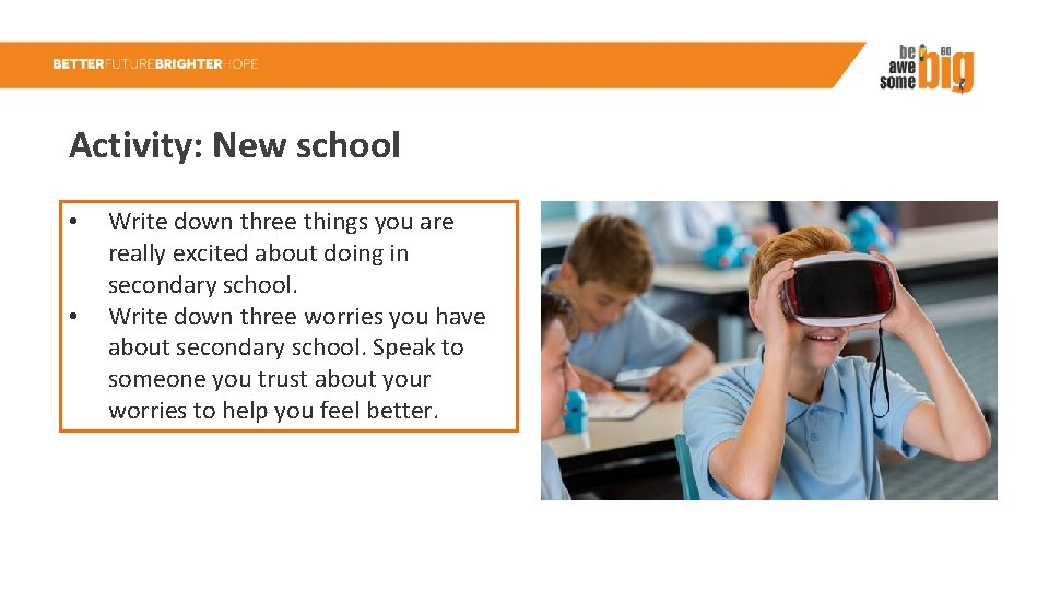 Activity: New school • • Write down three things you are really excited about