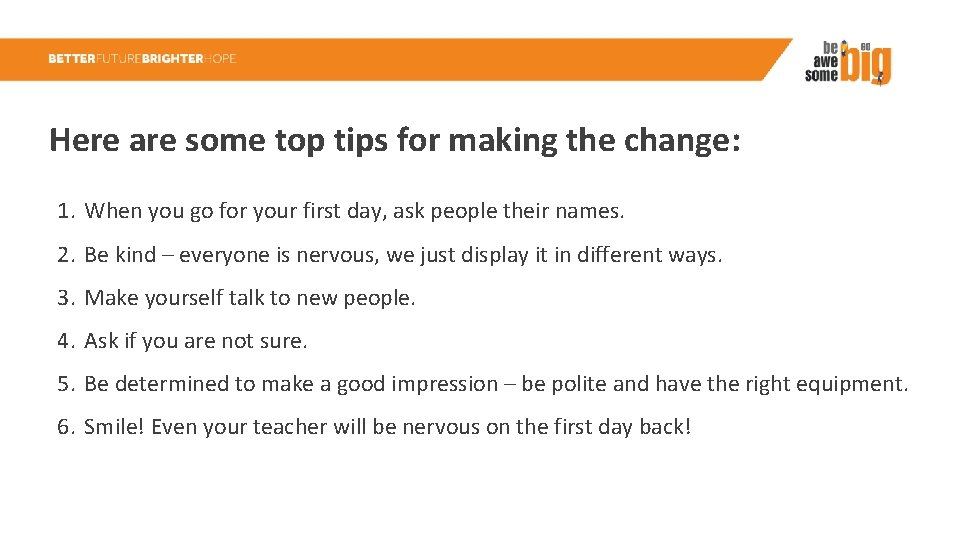 Here are some top tips for making the change: 1. When you go for