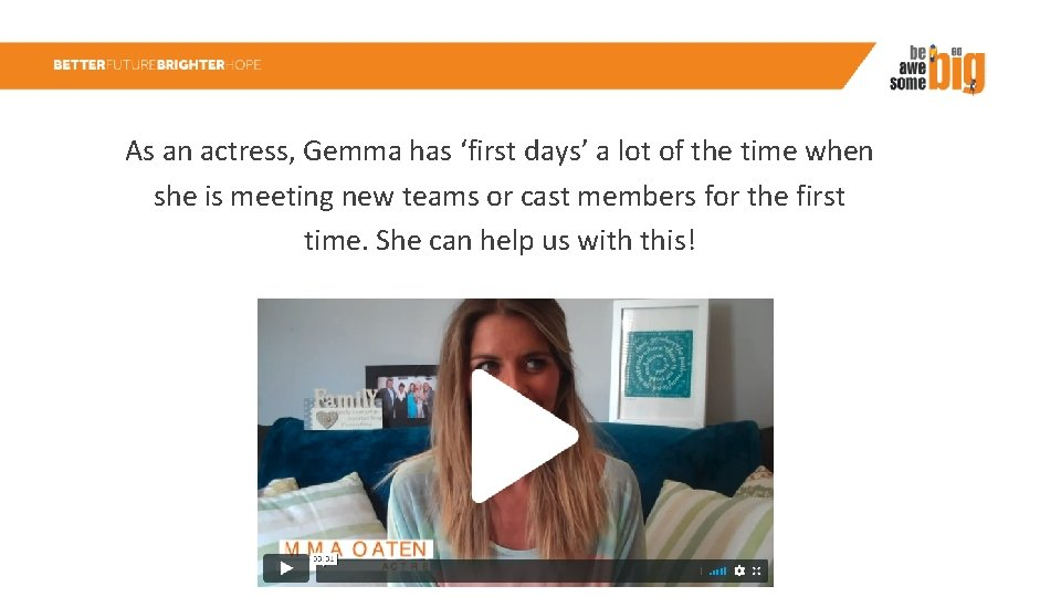 As an actress, Gemma has 'first days' a lot of the time when she
