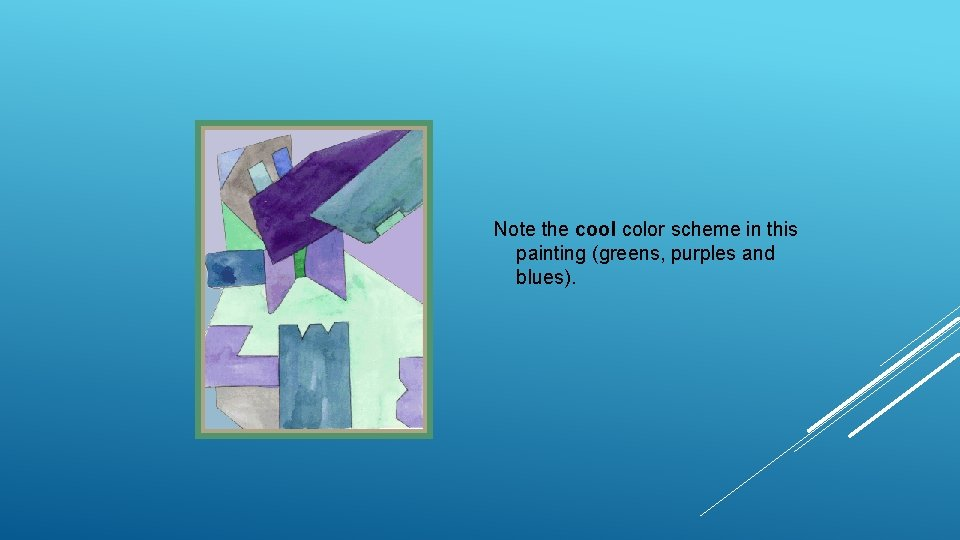 Note the cool color scheme in this painting (greens, purples and blues).