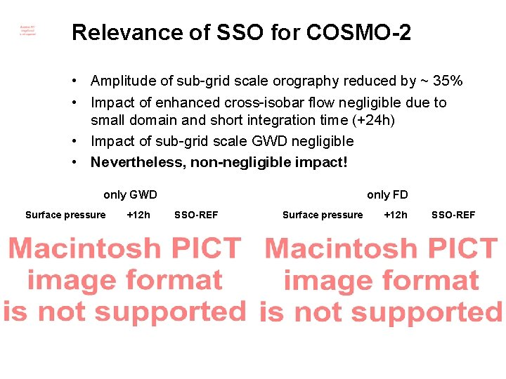 Relevance of SSO for COSMO-2 • Amplitude of sub-grid scale orography reduced by ~