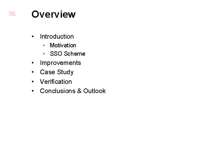 Overview • Introduction • Motivation • SSO Scheme • • Improvements Case Study Verification