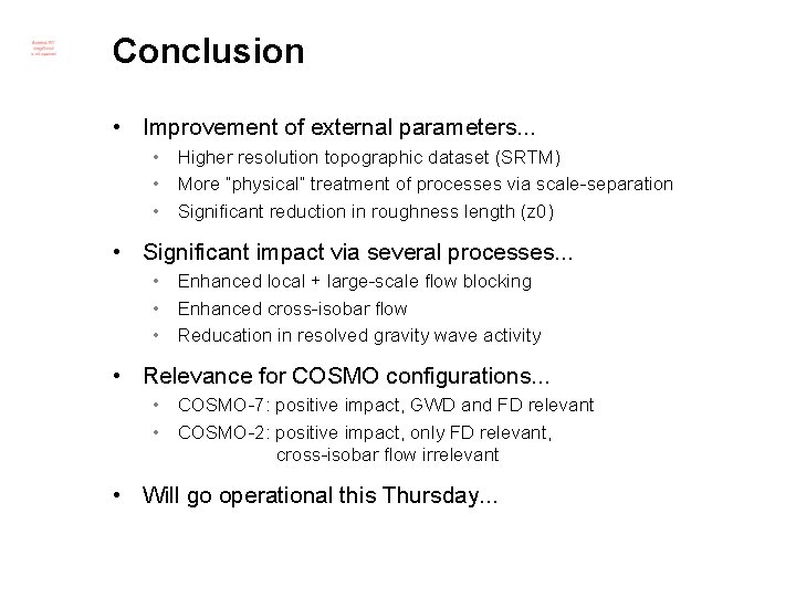 Conclusion • Improvement of external parameters. . . • Higher resolution topographic dataset (SRTM)