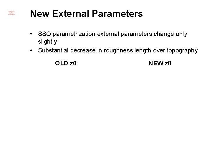 New External Parameters • SSO parametrization external parameters change only slightly • Substantial decrease