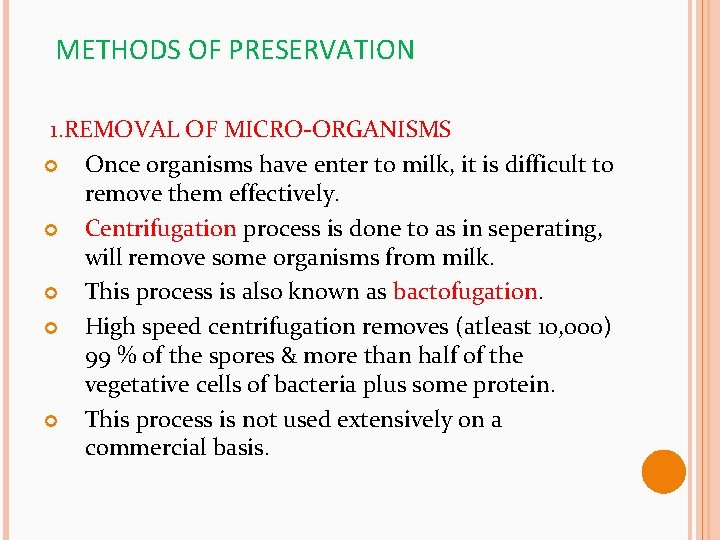 METHODS OF PRESERVATION 1. REMOVAL OF MICRO-ORGANISMS Once organisms have enter to milk, it
