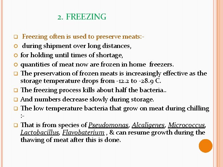 2. FREEZING q q q q Freezing often is used to preserve meats: during