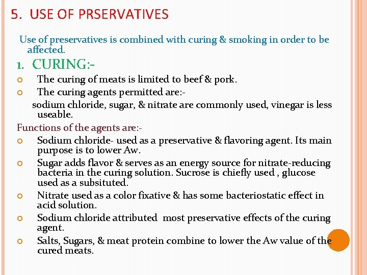 5. USE OF PRSERVATIVES Use of preservatives is combined with curing & smoking in