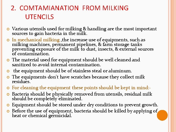 2. COMTAMIANATION FROM MILKING UTENCILS Various utensils used for milking & handling are the
